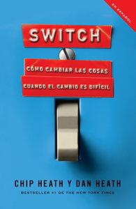 Switch: Cómo cambiar las cosas cuando el cambio es difícil